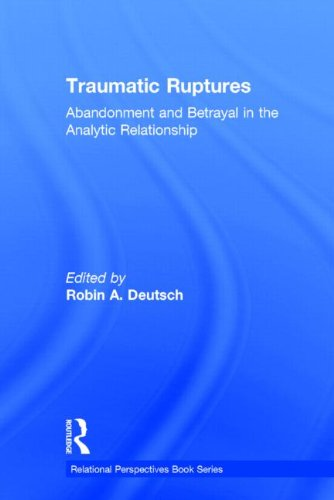 9780415539296: Traumatic Ruptures: Abandonment and Betrayal in the Analytic Relationship (Relational Perspectives Book Series)