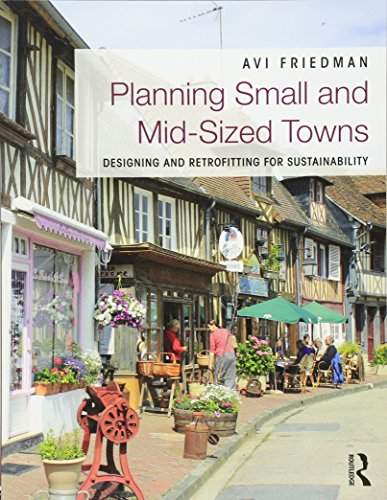 9780415539302: Planning Small and Mid-Sized Towns: Designing and Retrofitting for Sustainability