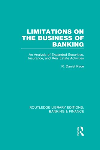 9780415539326: Limitations on the Business of Banking (RLE Banking & Finance): An Analysis of Expanded Securities, Insurance and Real Estate Activities