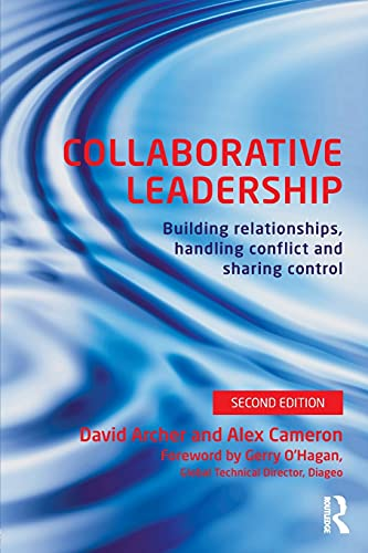 9780415539494: Collaborative Leadership: Building Relationships, Handling Conflict and Sharing Control