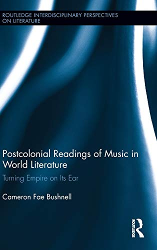 9780415539562: Postcolonial Readings of Music in World Literature (Routledge Interdisciplinary Perspectives on Literature)