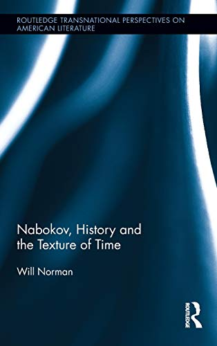 9780415539630: Nabokov, History and the Texture of Time (Routledge Transnational Perspectives on American Literature)