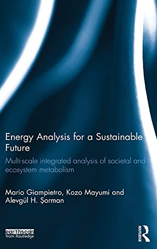 9780415539661: Energy Analysis for a Sustainable Future: Multi-Scale Integrated Analysis of Societal and Ecosystem Metabolism