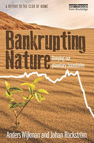 9780415539692: Bankrupting Nature: Denying Our Planetary Boundaries