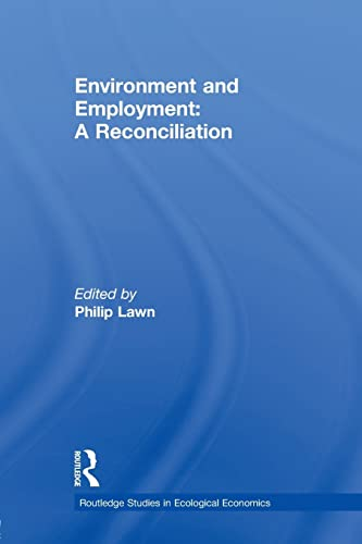 9780415539876: Environment and Employment: A Reconciliation (Routledge Studies in Ecological Economics)