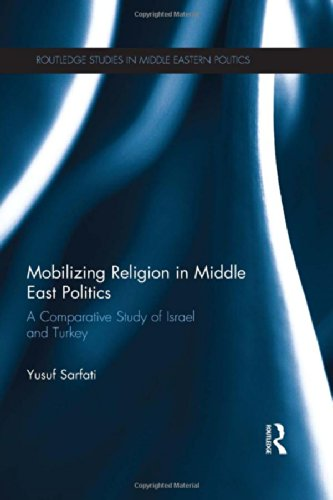 9780415540162: Mobilizing Religion in Middle East Politics: A Comparative Study of Israel and Turkey (Routledge Studies in Middle Eastern Politics)