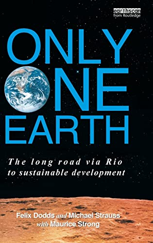 9780415540254: Only One Earth: The Long Road via Rio to Sustainable Development (Earthscan from Routledge)