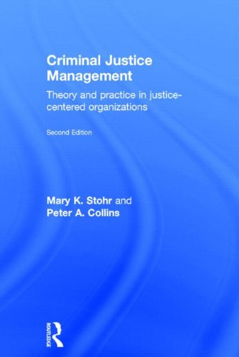9780415540506: Criminal Justice Management, 2nd ed.: Theory and Practice in Justice-Centered Organizations