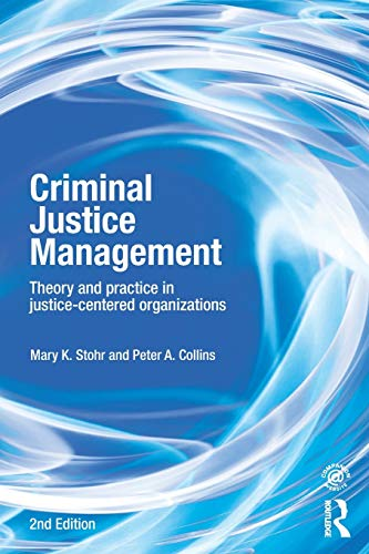9780415540513: Criminal Justice Management, 2nd ed.: Theory and Practice in Justice-Centered Organizations