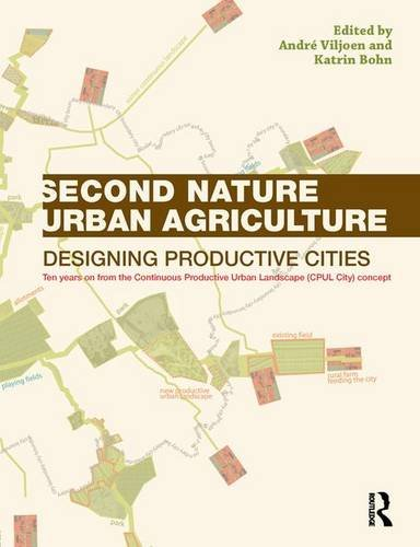9780415540575: Second Nature Urban Agriculture: Designing Productive Cities