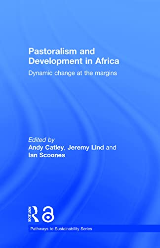 9780415540711: Pastoralism and Development in Africa: Dynamic Change at the Margins (Pathways to Sustainability)