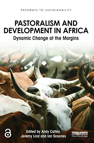9780415540728: Pastoralism and Development in Africa: Dynamic Change at the Margins (Pathways to Sustainability)