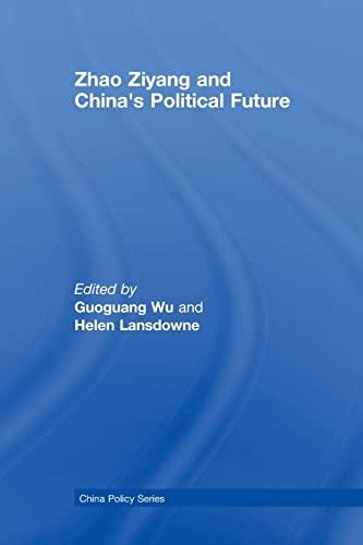 Zhao Ziyang and China's Political Future: Wu, Guoguang