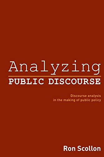 9780415540872: Analyzing Public Discourse: Discourse Analysis in the Making of Public Policy