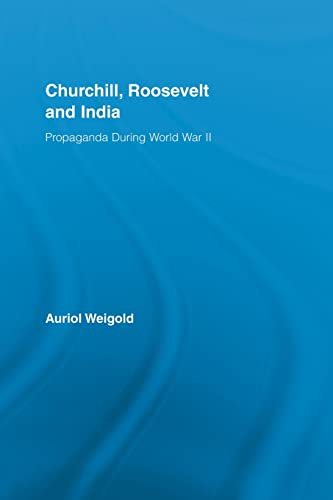 9780415541077: Churchill, Roosevelt and India: Propaganda During World War II (Routledge Studies in Modern History)
