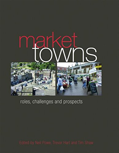 9780415541114: Market Towns: Roles, challenges and prospects