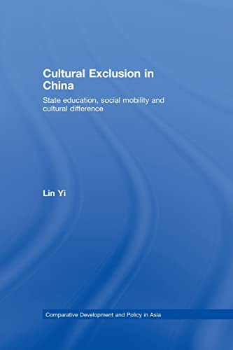 Cultural Exclusion in China: State Education, Social: Yi, Lin