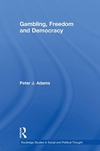 9780415541305: Gambling, Freedom and Democracy (Routledge Studies in Social and Political Thought)