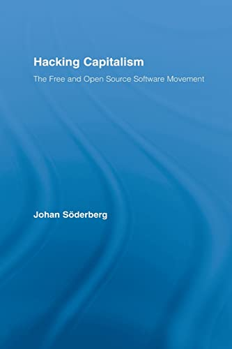9780415541374: Hacking Capitalism: The Free and Open Source Software Movement (Routledge Research in Information Technology and Society)