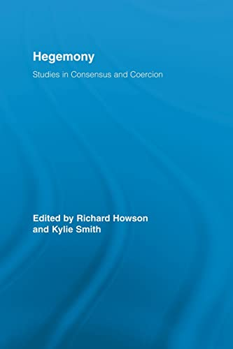 9780415541398: Hegemony: Studies in Consensus and Coercion (Routledge Studies in Social and Political Thought)