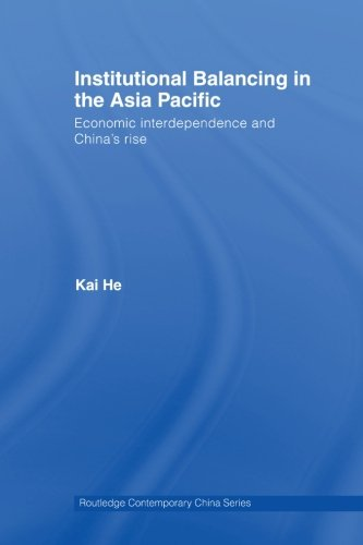 9780415541473: Institutional Balancing in the Asia Pacific: Economic interdependence and China's rise (Routledge Contemporary China Series)