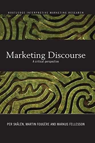 9780415541671: Marketing Discourse: A Critical Perspective (Routledge Interpretive Marketing Research)