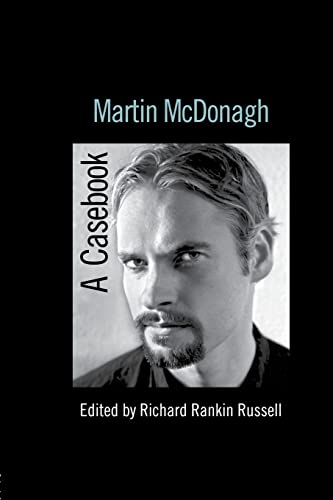 9780415541688: Martin McDonagh: A Casebook (Casebooks on Modern Dramatists)