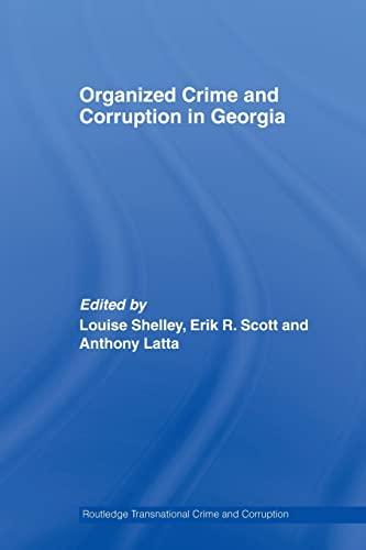 9780415541855: Organized Crime and Corruption in Georgia (Routledge Transnational Crime and Corruption)
