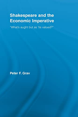 """9780415542173: Shakespeare and the Economic Imperative: """"What's aught but as 'tis valued?"""" (Studies in Major Literary Authors)"""