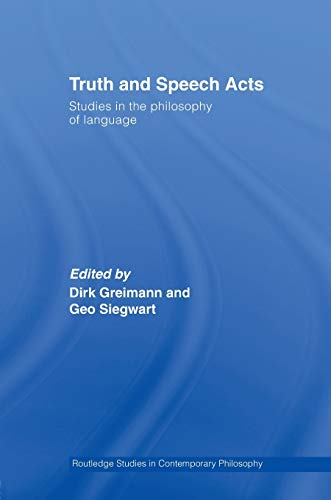 9780415542517: Truth and Speech Acts: Studies in the Philosophy of Language (Routledge Studies in Contemporary Philosophy)