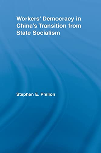 9780415542579: Workers' Democracy in China's Transition from State Socialism (East Asia: History, Politics, Sociology and Culture)