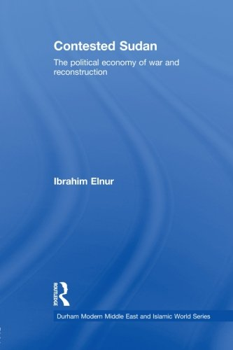 9780415542661: Contested Sudan: The Political Economy of War and Reconstruction