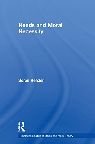9780415542944: Needs and Moral Necessity (Routledge Studies in Ethics and Moral Theory)