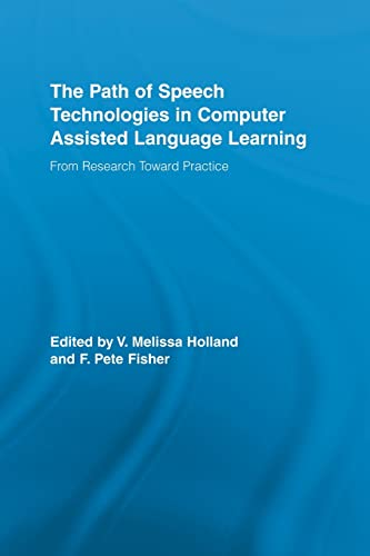 9780415543002: The Path of Speech Technologies in Computer Assisted Language Learning: From Research Toward Practice (Routledge Studies in Computer Assisted Language Learning)