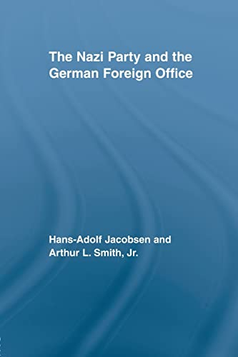 9780415543200: The Nazi Party and the German Foreign Office (Routledge Studies in Modern European History)