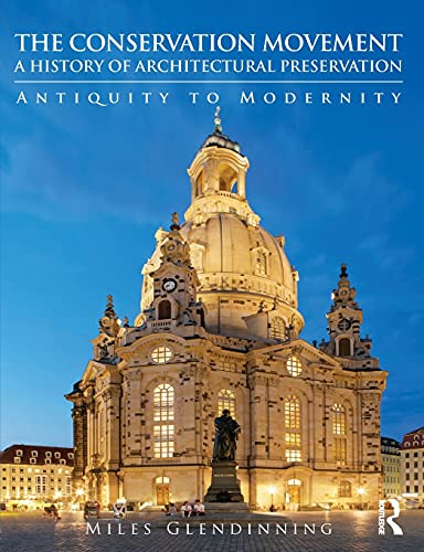 9780415543224: The Conservation Movement: A History of Architectural Preservation: Antiquity to Modernity