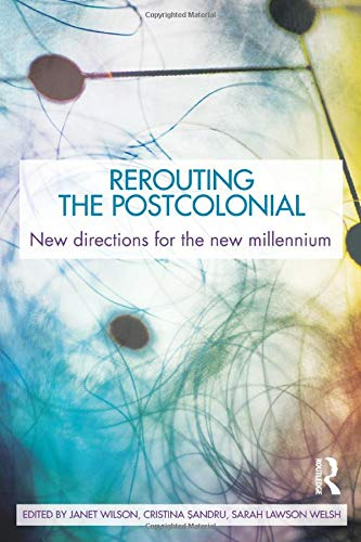 9780415543255: Rerouting the Postcolonial: New Directions for the New Millennium