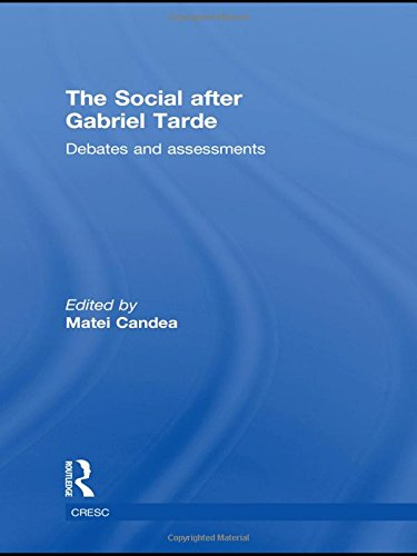 9780415543392: The Social after Gabriel Tarde: Debates and Assessments (Routledge Advances in Sociology)