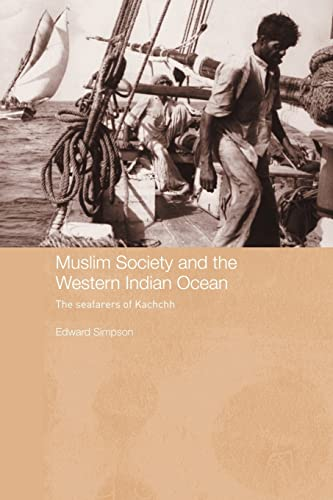 Muslim Society and the Western Indian Ocean: The Seafarers of Kachchh: Edward Simpson