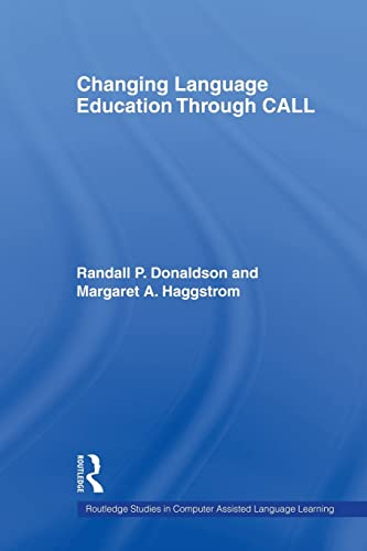 9780415543873: Changing Language Education Through CALL (Routledge Studies in Computer Assisted Language Learning)