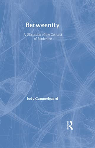 9780415543897: Betweenity: A Discussion of the Concept of Borderline (The New Library of Psychoanalysis)