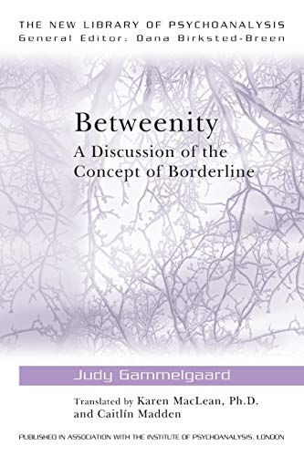 9780415543903: Betweenity: A Discussion of the Concept of Borderline (The New Library of Psychoanalysis)