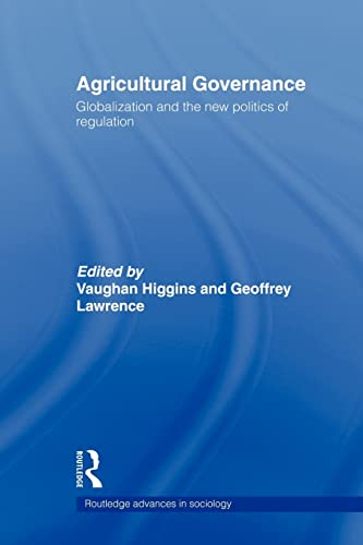 9780415543910: Agricultural Governance: Globalization and the New Politics of Regulation (Routledge Advances in Sociology)