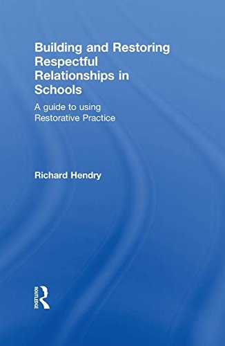 9780415543989: Building and Restoring Respectful Relationships in Schools: A Guide to Using Restorative Practice