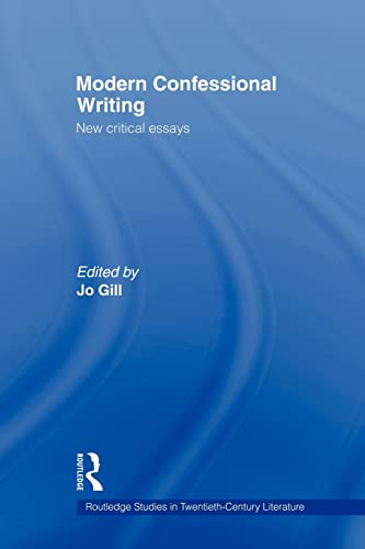 9780415544146: Modern Confessional Writing: New Critical Essays (Routledge Studies in 20th Century Literature)