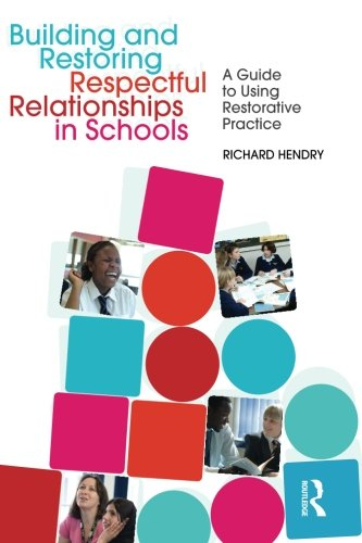 9780415544276: Building and Restoring Respectful Relationships in Schools: A Guide to Using Restorative Practice