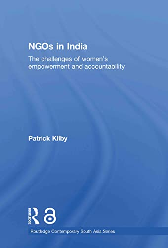 9780415544306: NGOs in India (Open Access): The challenges of women's empowerment and accountability (Routledge Contemporary South Asia Series)