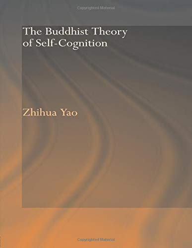 9780415544382: The Buddhist Theory of Self-Cognition (Routedge Critical Studies in Buddhism)