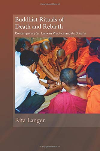 9780415544702: Buddhist Rituals of Death and Rebirth: Contemporary Sri Lankan Practice and Its Origins (Routledge Critical Studies in Buddhism)