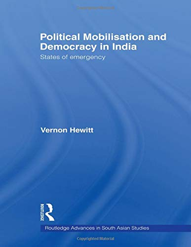 9780415544795: Political Mobilisation and Democracy in India: States of Emergency (Routledge Advances in South Asian Studies)